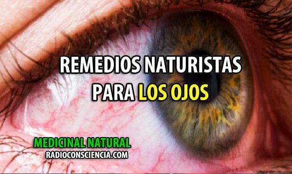 REMEDIOS-NATURISTAS-OJOS-MEDICINA-ENFERMEDADES-NATURALL-ALTERNATIVA-CURAR