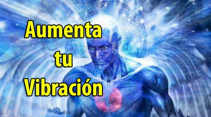 vibracion-aumenta-amor-consciencia-