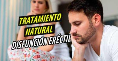 TRATAMIENTO NATURAL DISFUNCIÓN ERÉCTIL