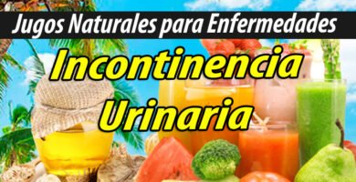 Jugoterapia JUGOS PARA Incontinencia Urinaria