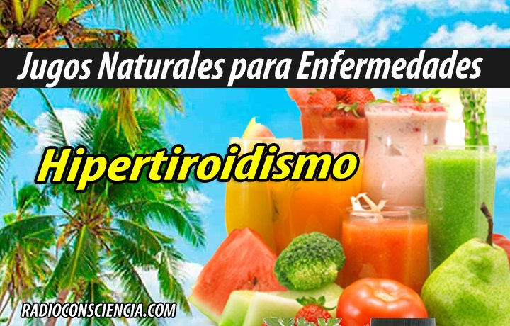 Jugos Naturales para Hipertiroidismo